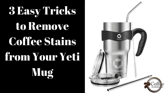 How to Clean Coffee Stains from Yeti Mug