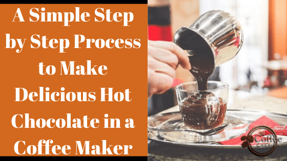 How to Make Hot Chocolate with Coffee Maker