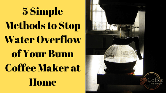 How to Stop Water Overflow of Bunn Coffee Maker