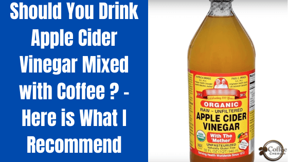Apple Cider Vinegar with Coffee