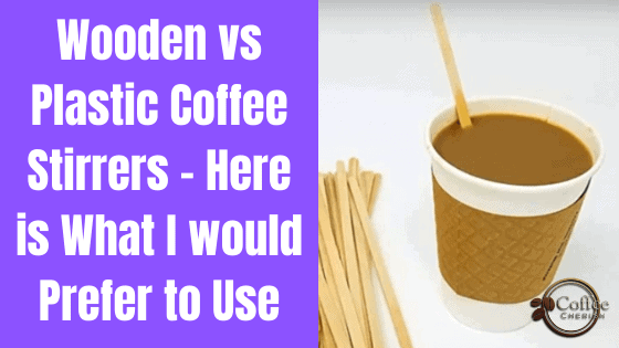 Wood vs Plastic Coffee Stirrers