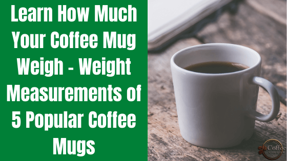 how much coffee mugs weigh