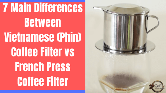 phin filter vs french press